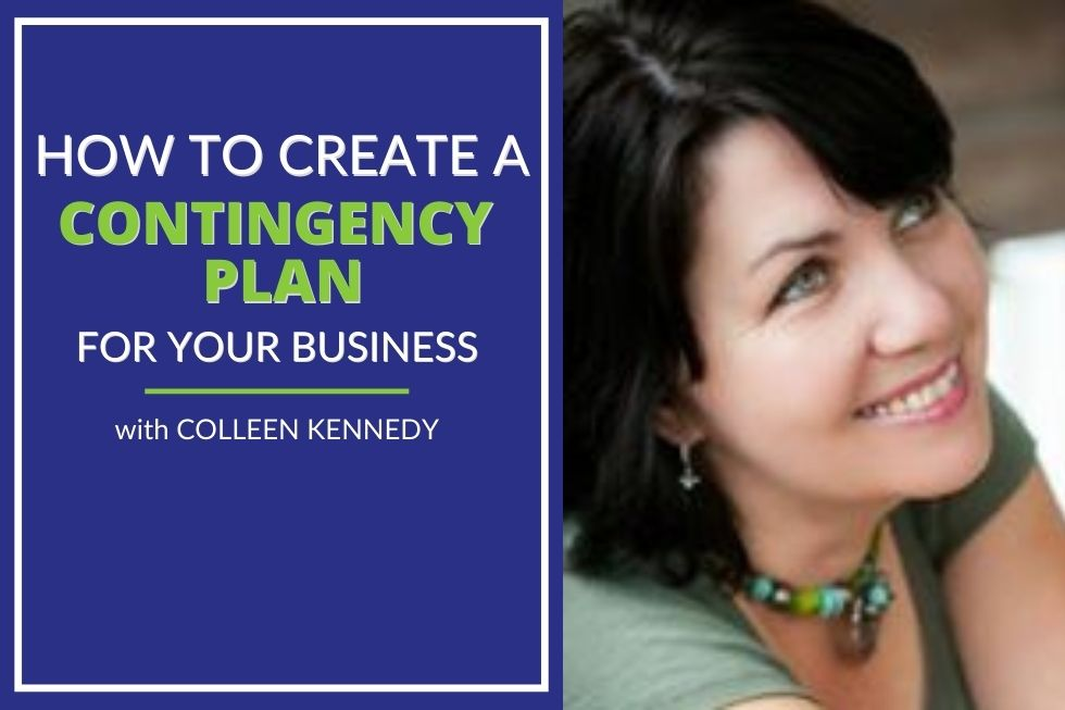 PHOTO OF COLLEEN KENNEDY WITH A HEADING HOW TO CREATE A CONTINGENCY PLAN FOR YOUR BUSINESS